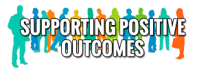 Supporting Positive Outcomes